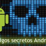 Lista completa de códigos secretos para android